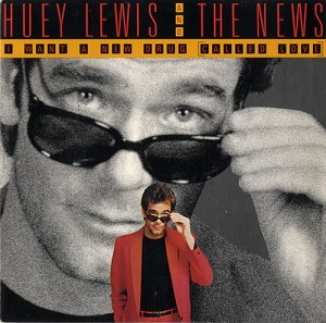 I Want A New Drug - Huey Lewis and The News