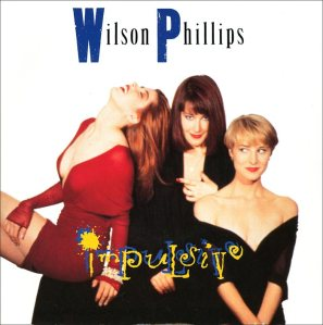 Impulsive - Wilson Phillips