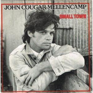 John Cougar Mellencamp - Small Town