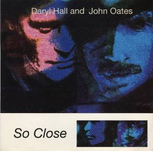 So Close - Hall + Oates