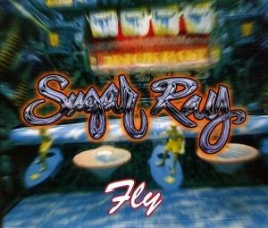 Sugar Ray - FLy