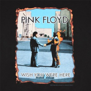 Wish You Were Here - Pink Floyd