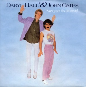 I Can't Go For That - Hall + Oates
