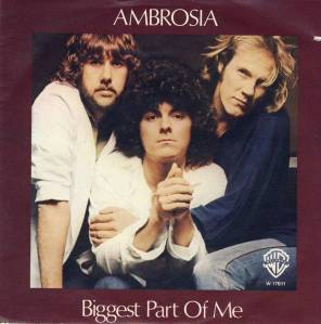 Ambrosia - Biggest Part Of Me