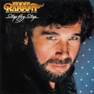 Eddie Rabbitt - Step by Step