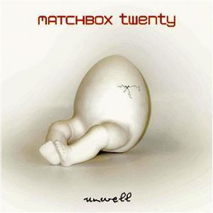 Matchbox 20 - Unwell