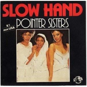 Slow Hand - Pointer Sisters