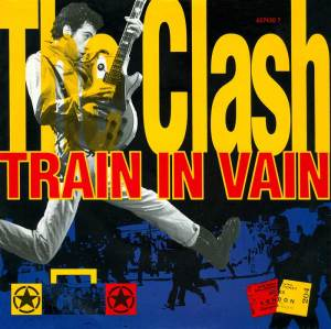 Train In Vain - The Clash