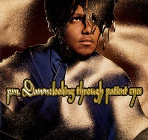 P.M. Dawn - Looking Through Patient Eyes