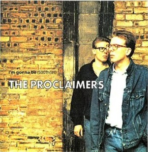 The Proclaimers - I'm Gonna Be 500 Miles